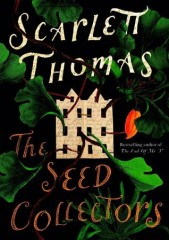 Scarlett Thomas - the Seeds Collector