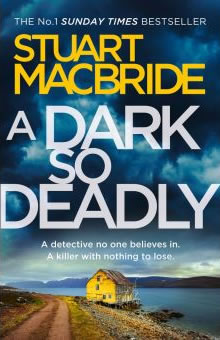 Stuart MacBride - A Dark So Deadly